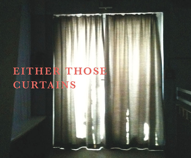 EITHER THOSE CURTAINS